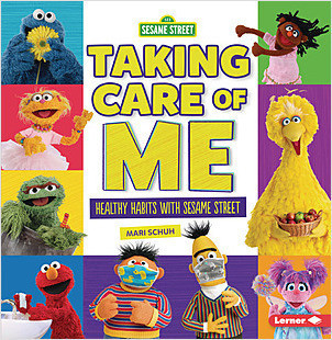 Cover: Taking Care of Me: Healthy Habits with Sesame Street ®