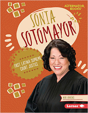 Cover: Sonia Sotomayor: First Latina Supreme Court Justice