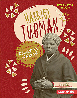 Cover: Harriet Tubman: Abolitionist and American Hero