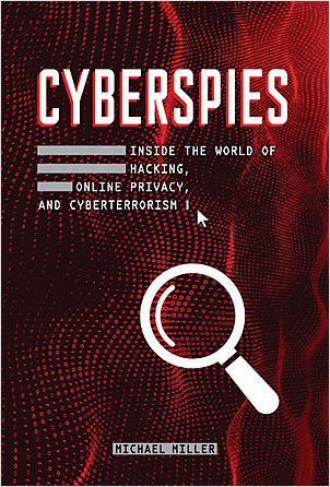 Cover: Cyberspies: Inside the World of Hacking, Online Privacy, and Cyberterrorism