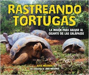 Cover: Rastreando tortugas (Tracking Tortoises): La misión para salvar al gigante de las Galápagos (The Mission to Save a Galápagos Giant)