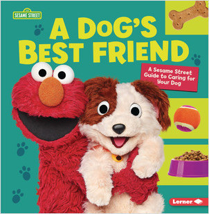 Cover: A Dog's Best Friend: A Sesame Street ® Guide to Caring for Your Dog