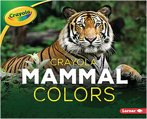 Cover: Crayola ® Mammal Colors