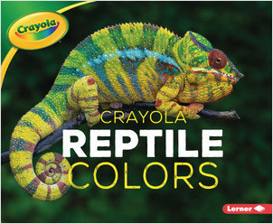 Cover: Crayola ® Reptile Colors