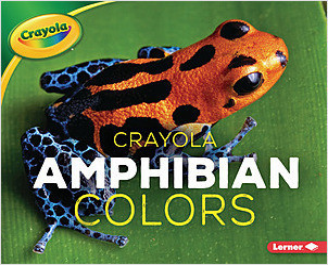 Cover: Crayola ® Amphibian Colors