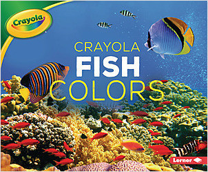 Cover: Crayola ® Fish Colors
