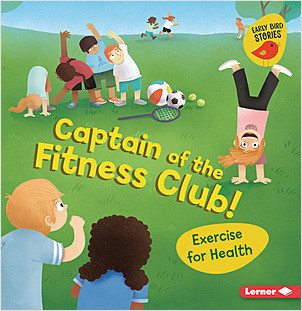 Cover: Captain of the Fitness Club!: Exercise for Health