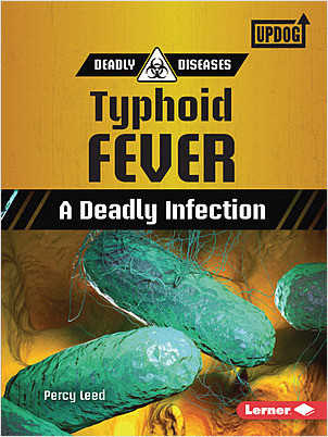 Cover: Typhoid Fever: A Deadly Infection