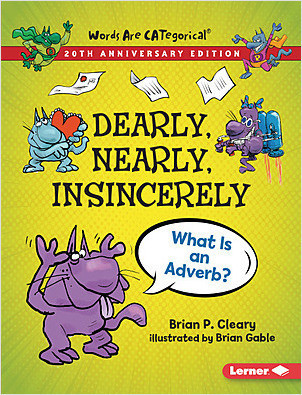Cover: Dearly, Nearly, Insincerely, 20th Anniversary Edition: What Is an Adverb?