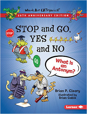 Cover: Stop and Go, Yes and No, 20th Anniversary Edition: What Is an Antonym?