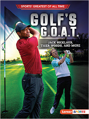 Cover: Golf's G.O.A.T.: Jack Nicklaus, Tiger Woods, and More