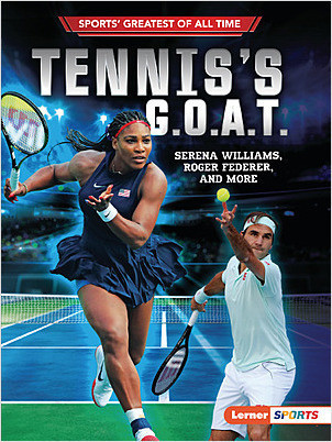 Cover: Tennis's G.O.A.T.: Serena Williams, Roger Federer, and More