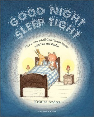 Cover: Good Night Sleep Tight: Eleven-and-a-Half Good Night Stories with Fox and Rabbit