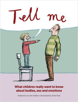Cover: Tell Me: What Children Really Want to Know about Bodies, Sex, and Emotions