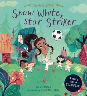 Cover: Snow White, Star Striker: A Story about Teamwork
