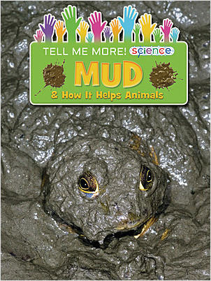 Cover: Mud: & How It Helps Animals