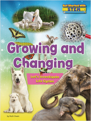 Cover: Growing and Changing: Let's Investigate Life Cycles
