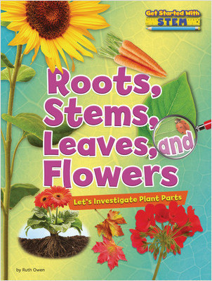 Cover: Roots, Stems, Leaves, and Flowers: Let's Investigate Plant Parts