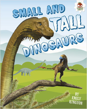 Cover: Small and Tall Dinosaurs