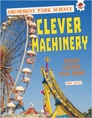 Cover: Clever Machinery: Gears, Levers, and More