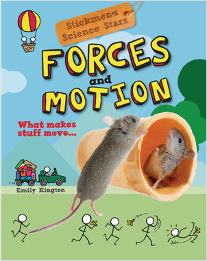 Cover: Forces and Motion: What Makes Stuff Move . . .