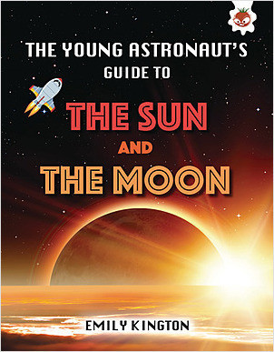 Cover: The Young Astronaut's Guide to the Sun and the Moon