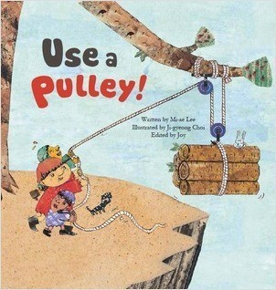 Cover: Use a Pulley: Simple Machines–Pulleys
