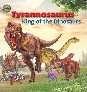 Cover: Tyrannosaurus, King of the Dinosaurs