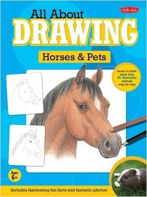 Cover: All About Drawing Horses & Pets: Learn how to draw more than 35 fantastic animals step by step