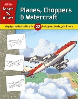 Cover: Learn to Draw Planes, Choppers & Watercraft: Learn to draw 22 different subjects, step by easy step, shape by simple shape!