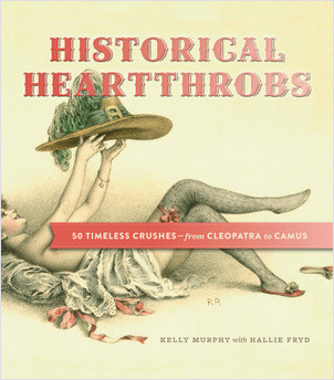 Cover: Historical Heartthrobs: 50 Timeless Crushes — From Cleopatra to Camus