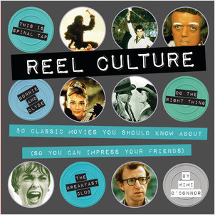 Cover: Reel Culture: 50 Movies You Should Know About (So You Can Impress Your Friends)