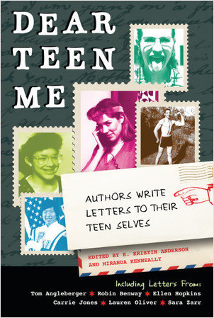 Cover: Dear Teen Me: Authors Write Letters to Their Teen Selves