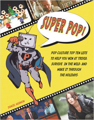 Cover: Super Pop!: Pop Culture Top Ten Lists to Help You Win at Trivia, Survive in the Wild, and Make It Through the Holidays