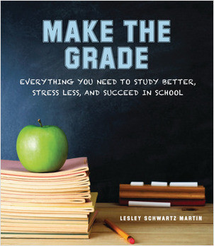 Cover: Make the Grade: Everything You Need to Study Better, Stress Less, and Succeed in School