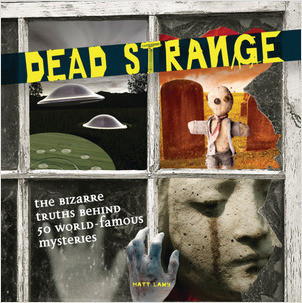 Cover: Dead Strange: The Bizarre Truths Behind 50 World-Famous Mysteries
