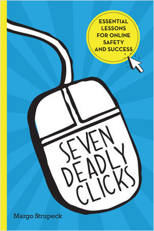 Cover: Seven Deadly Clicks: Essential Lessons for Online Safety and Success