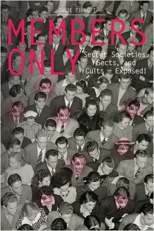 Cover: Members Only: Secret Societies, Sects, and Cults — Exposed!