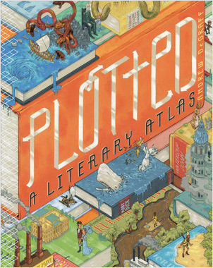 Cover: Plotted: A Literary Atlas
