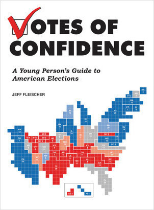 Cover: Votes of Confidence: A Young Person's Guide to American Elections