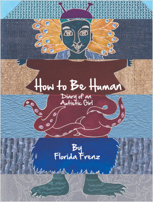 Cover: How to Be Human: Diary of an Autistic Girl