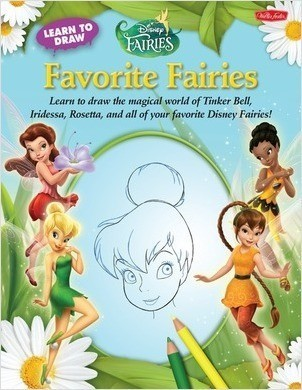 Cover: Learn to Draw Disney's Favorite Fairies: Learn to draw the magical world of Tinker Bell, Silvermist, Rosetta, and all of your favorite Disney Fairies!