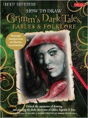Cover: How to Draw Grimm's Dark Tales, Fables & Folklore: Unlock the mysteries of drawing and painting the dark characters of fables, legends, and lore