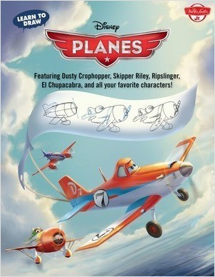 Cover: Learn to Draw Disney Planes: Featuring Dusty Crophopper, Skipper Riley, Ripslinger, El Chupacabra, and all your favorite characters!