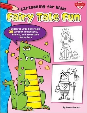 Cover: Fairy Tale Fun: Learn to draw more than 20 cartoon princesses, fairies, and adventure characters