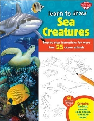 Cover: Learn to Draw Sea Creatures: Step-by-step instructions for more than 25 ocean animals