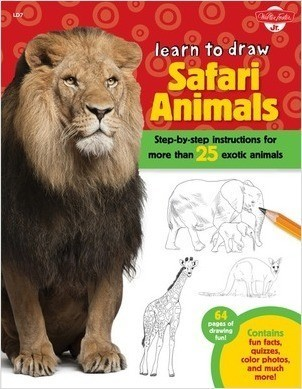 Cover: Learn to Draw Safari Animals: Step-by-step instructions for more than 25 exotic animals
