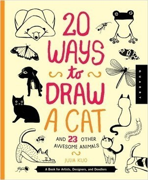 Cover: 20 Ways to Draw a Cat and 23 Other Awesome Animals: A Book for Artists, Designers, and Doodlers