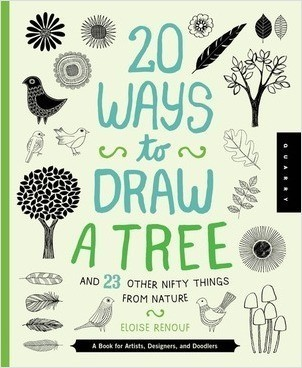 Cover: 20 Ways to Draw a Tree and 23 Other Nifty Things from Nature: A Book for Artists, Designers, and Doodlers