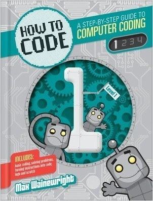 Cover: How to Code: A Step by Step Guide to Computer Coding — Library Bound Set